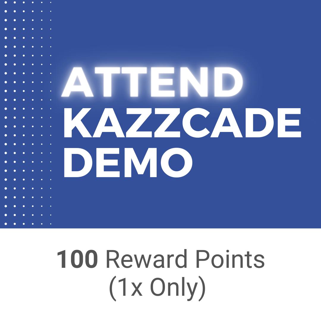 Attend Kazzcade Demo - Earn Reward